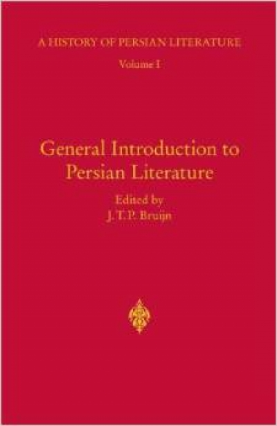 General Introduction to Persian Literature: A History of Persian Literature