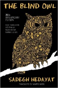 The Blind Owl (Authorized by The Sadegh Hedayat Foundation - First Translation into English Based on the Bombay Edition